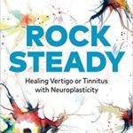 Rock Steady – for tinnitus and vertigo help